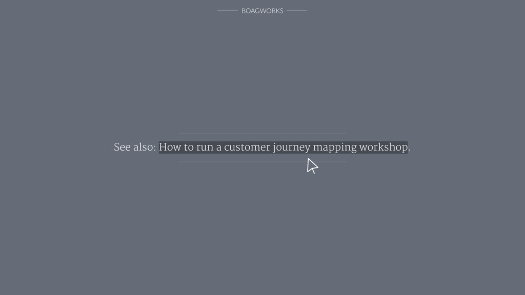 BOAGWORKS See also: How to run a customer journ...