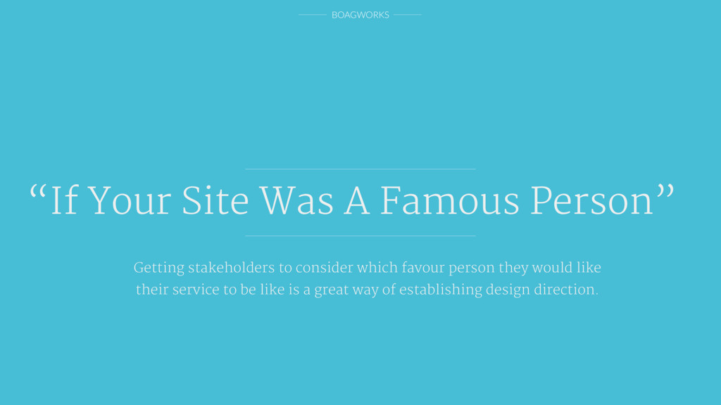 """BOAGWORKS """"If Your Site Was A Famous Person"""" Ge..."""