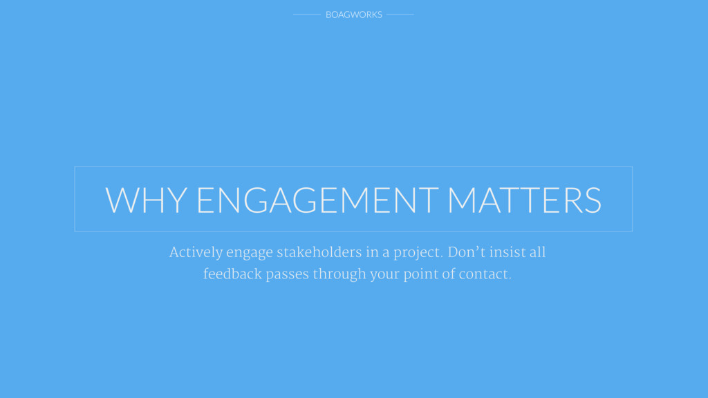 BOAGWORKS WHY ENGAGEMENT MATTERS Actively engag...
