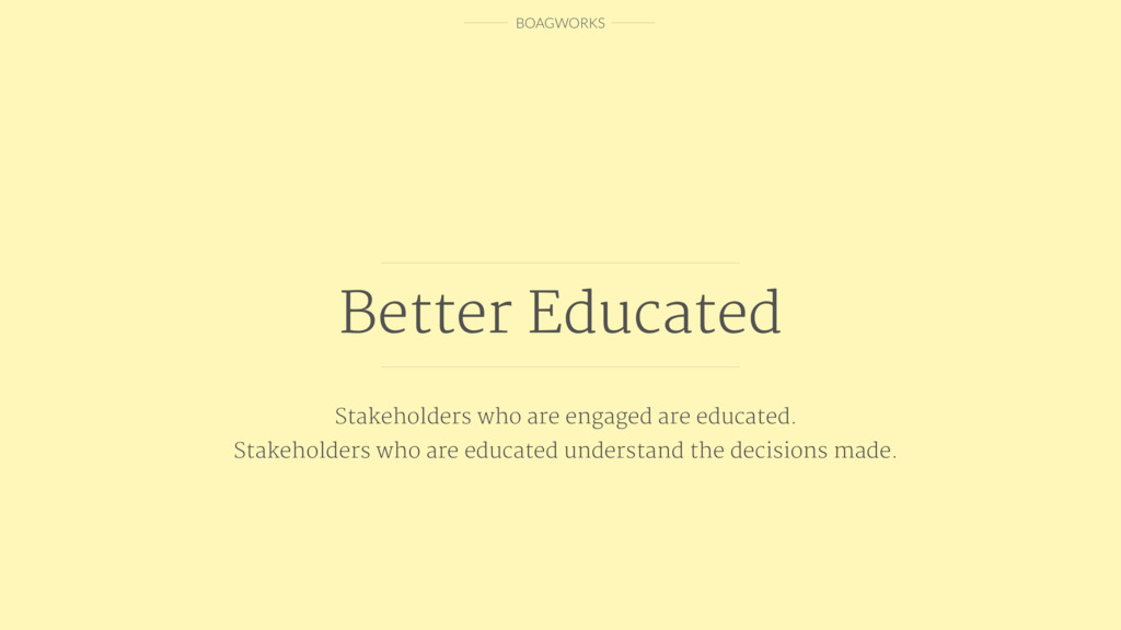 BOAGWORKS Better Educated Stakeholders who are ...