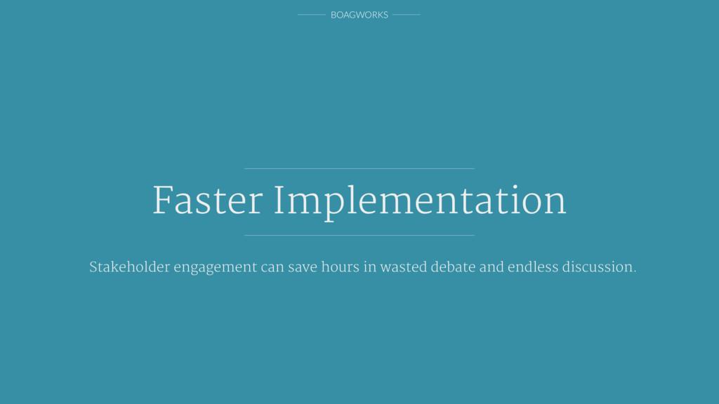 BOAGWORKS Faster Implementation Stakeholder eng...