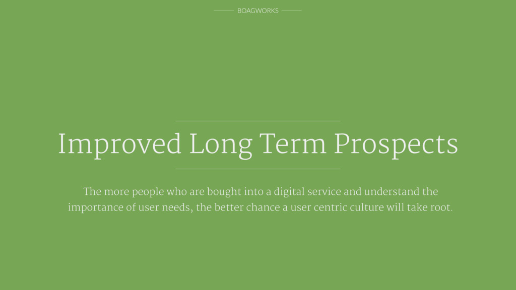 BOAGWORKS Improved Long Term Prospects The more...