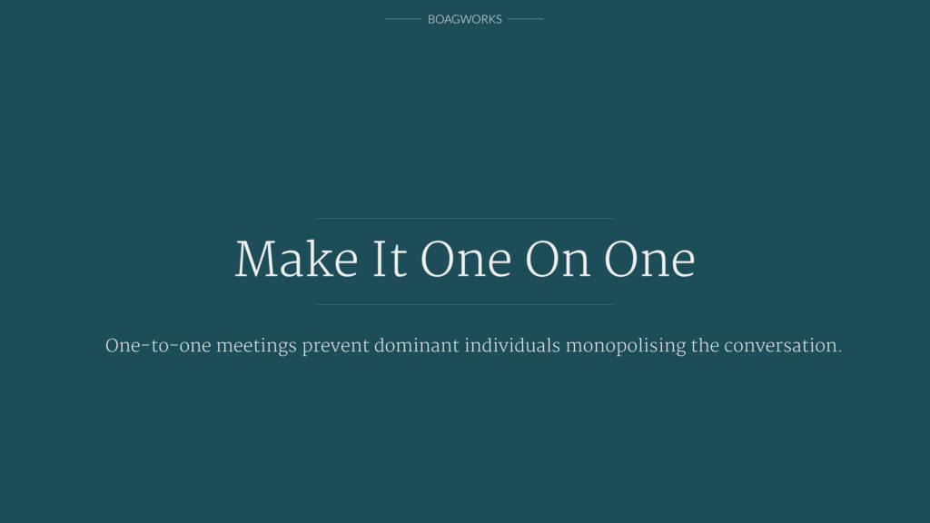 BOAGWORKS Make It One On One One-to-one meeting...