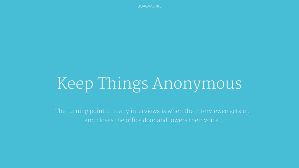 BOAGWORKS Keep Things Anonymous The turning poi...