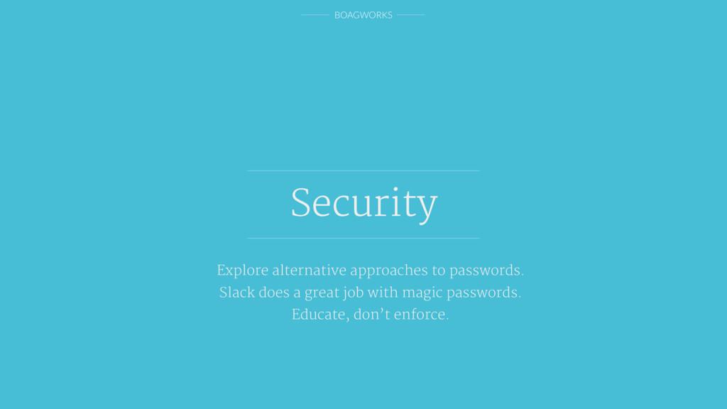 BOAGWORKS Security Explore alternative approach...