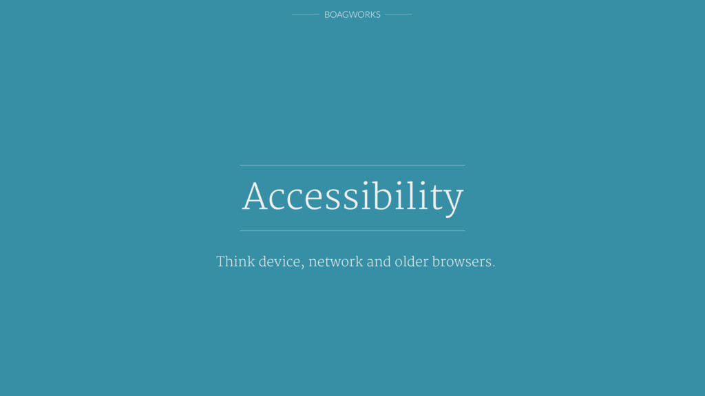 BOAGWORKS Accessibility Think device, network a...