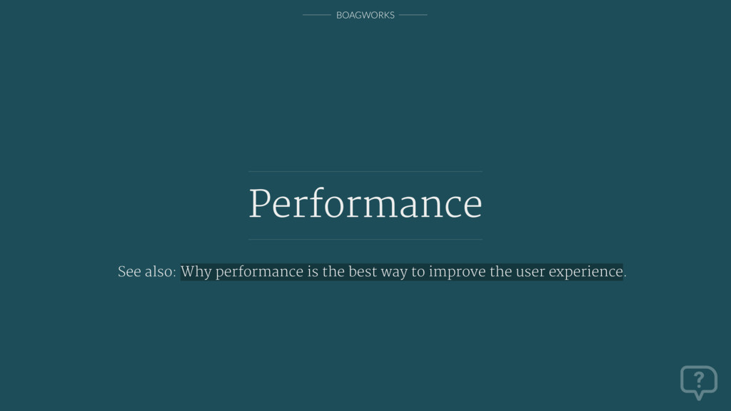 BOAGWORKS Performance See also: Why performance...
