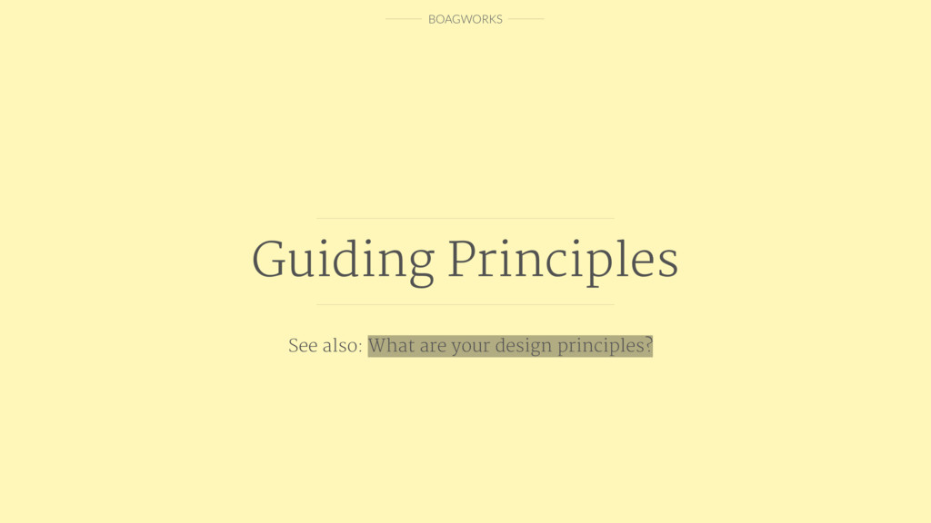 BOAGWORKS Guiding Principles See also: What are...