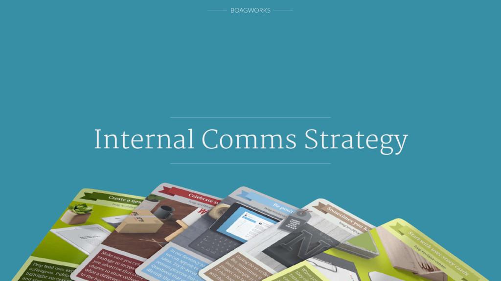 BOAGWORKS Internal Comms Strategy