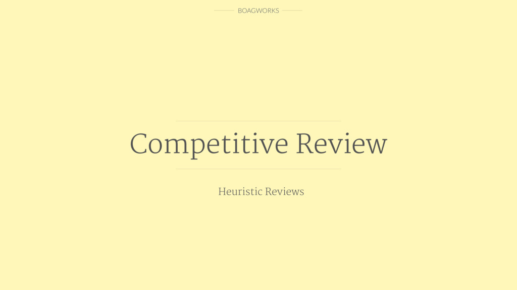 BOAGWORKS Competitive Review Heuristic Reviews
