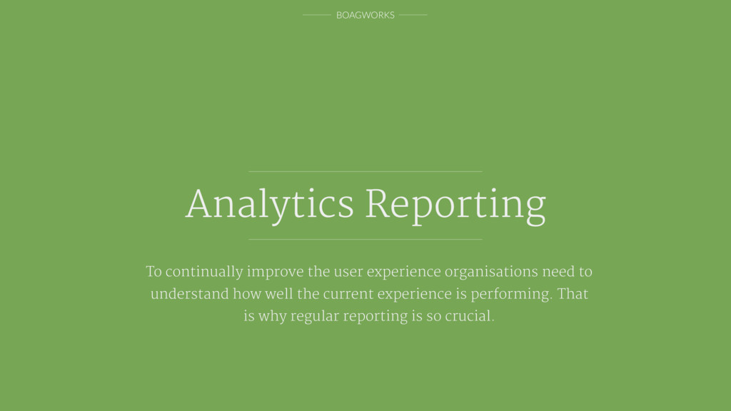 BOAGWORKS Analytics Reporting To continually im...