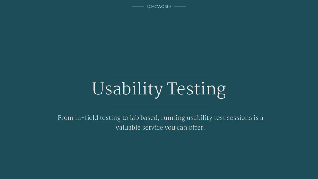 BOAGWORKS Usability Testing From in-field testin...