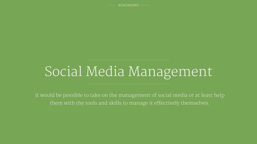 BOAGWORKS Social Media Management It would be p...