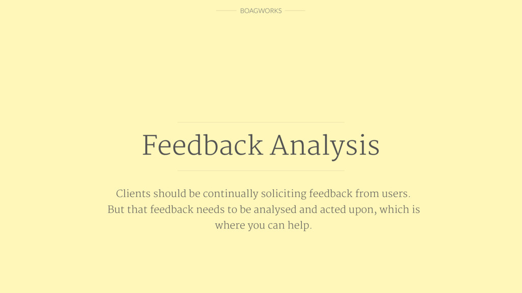 BOAGWORKS Feedback Analysis Clients should be c...