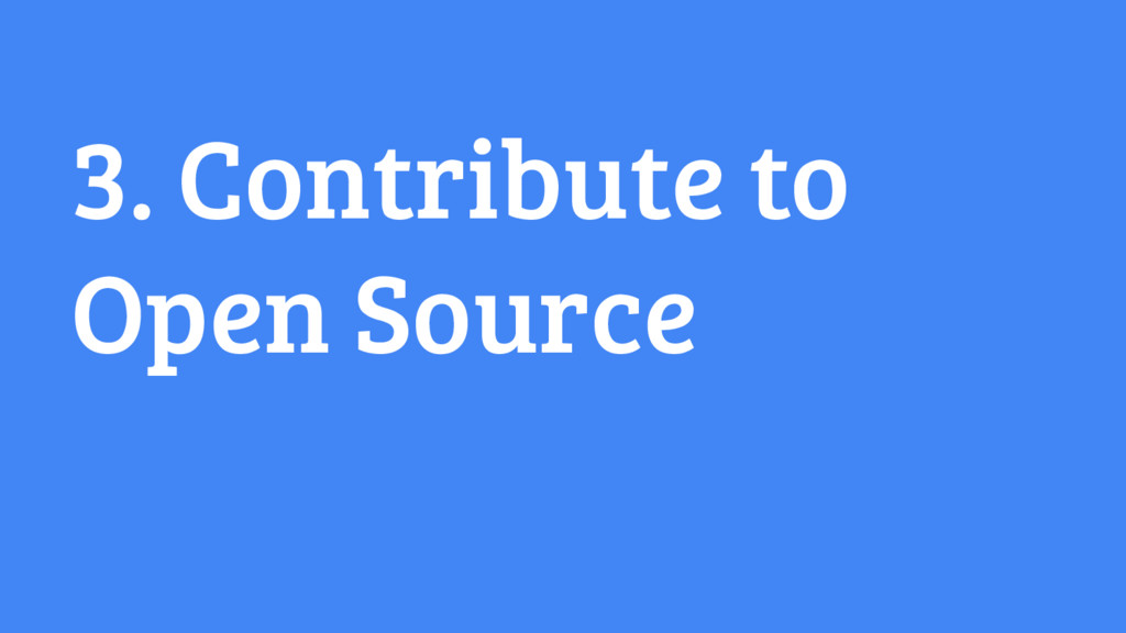 3. Contribute to Open Source