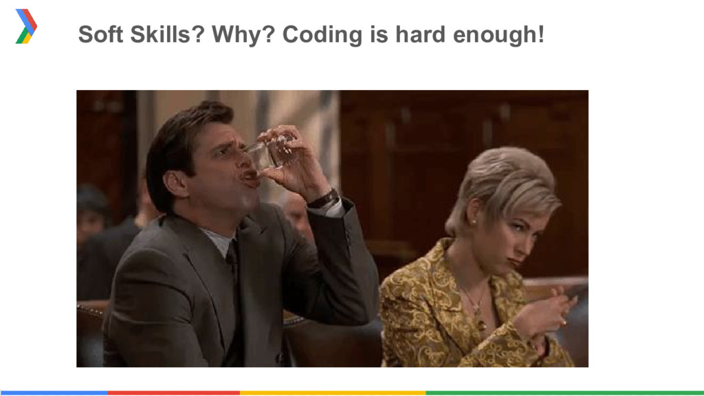 Soft Skills? Why? Coding is hard enough!