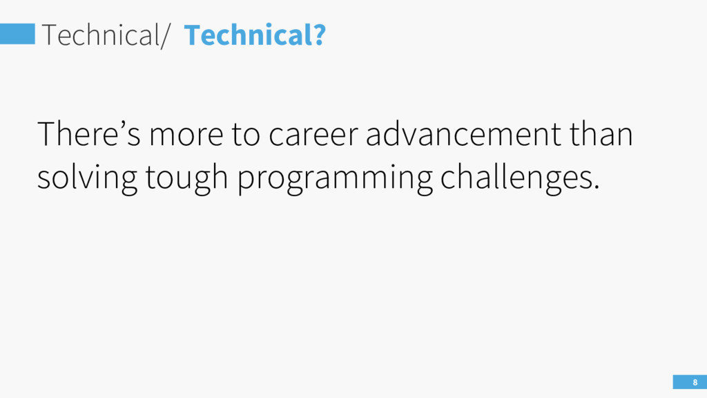 Technical/ Technical? 8 There's more to career ...
