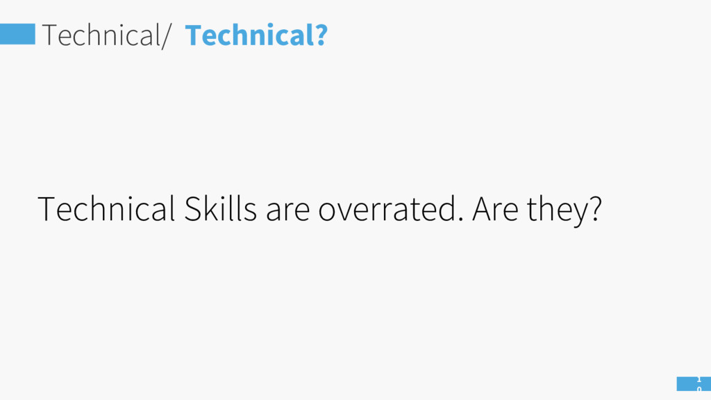 Technical/ Technical? 1 0 Technical Skills are ...