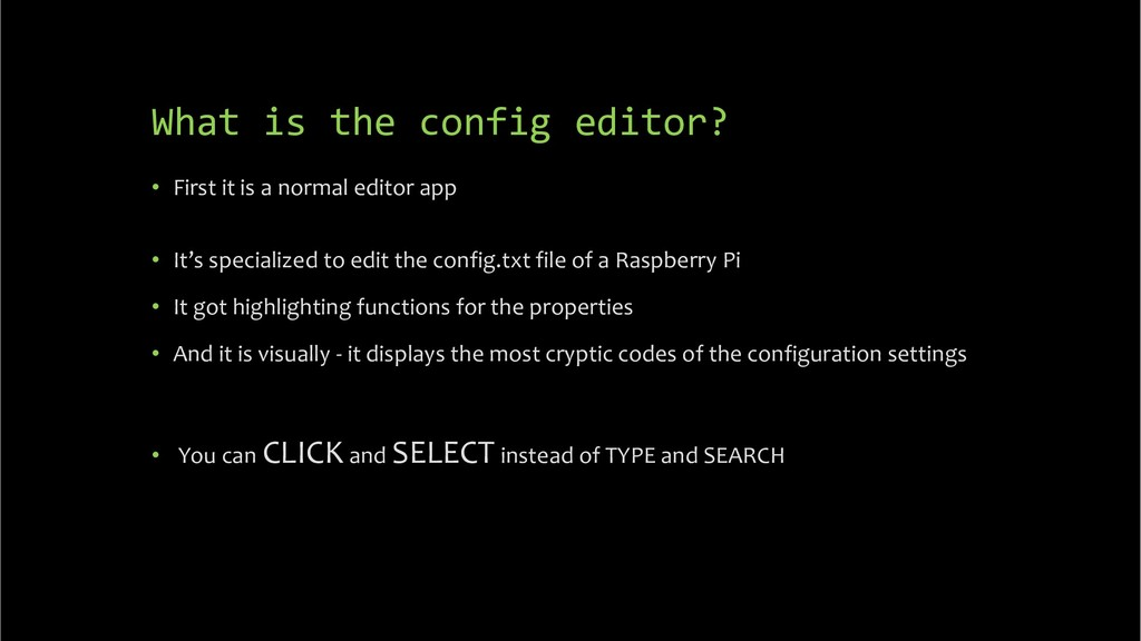 What is the config editor? • First it is a norm...