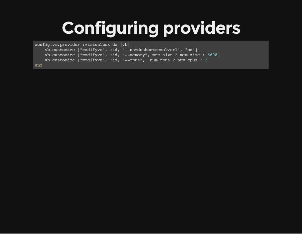 Configuring providers c o n f i g . v m . p r o...