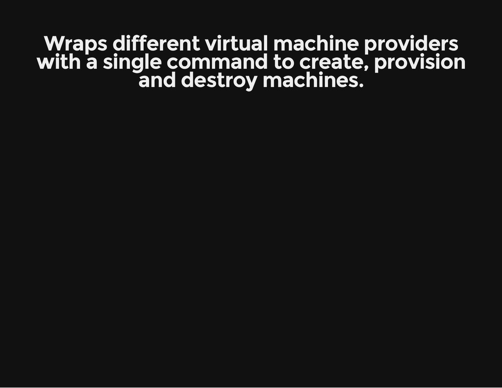 Wraps different virtual machine providers with ...