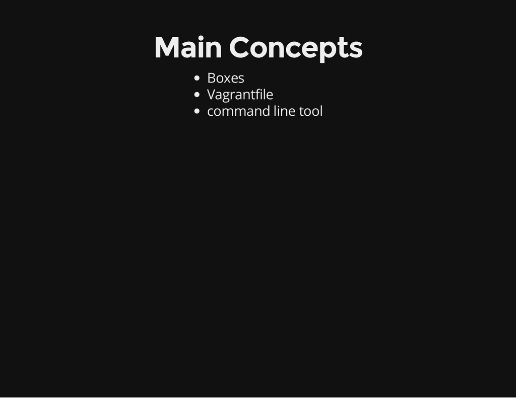 Main Concepts Boxes Vagrantfile command line to...