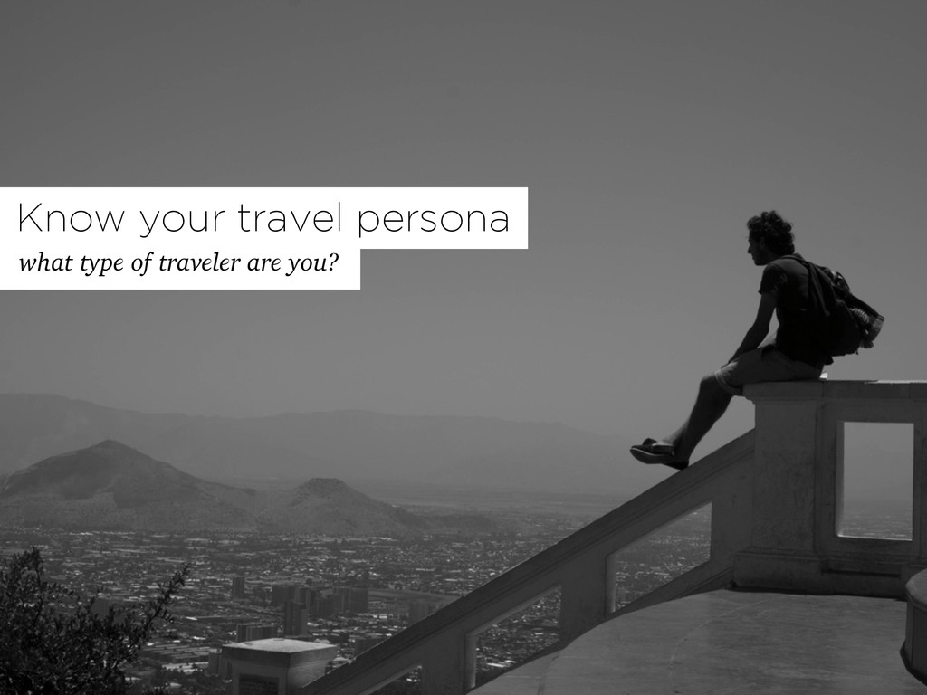 what type of traveler are you? Know your travel...