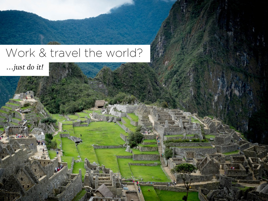 Work & travel the world? …just do it!