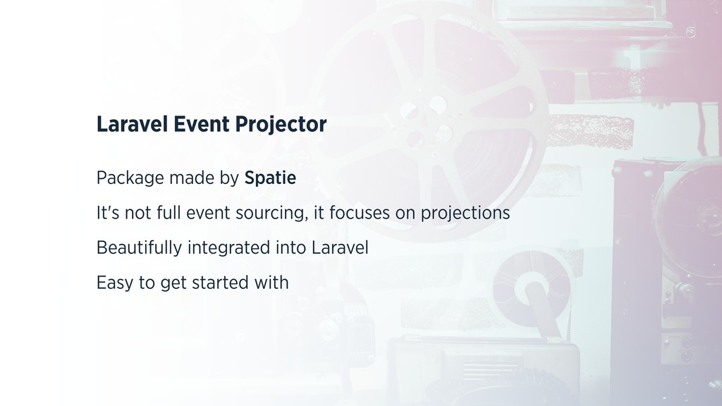 Laravel Event Projector Package made by Spatie ...