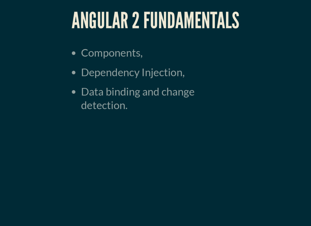 ANGULAR 2 FUNDAMENTALS Components, Dependency I...