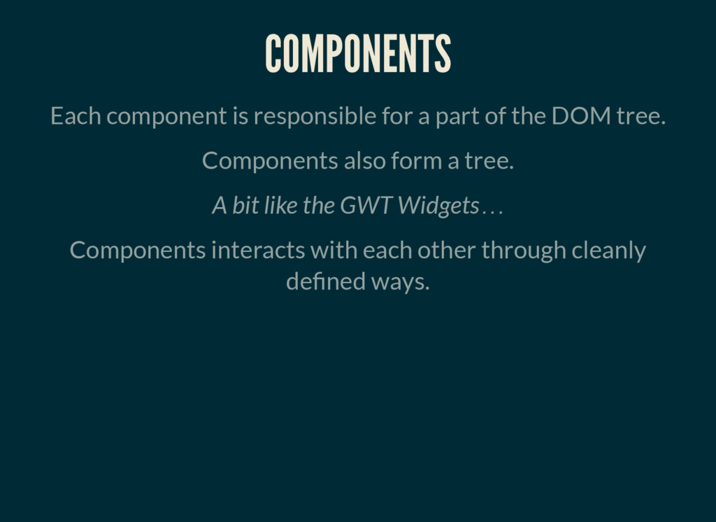 COMPONENTS Each component is responsible for a ...
