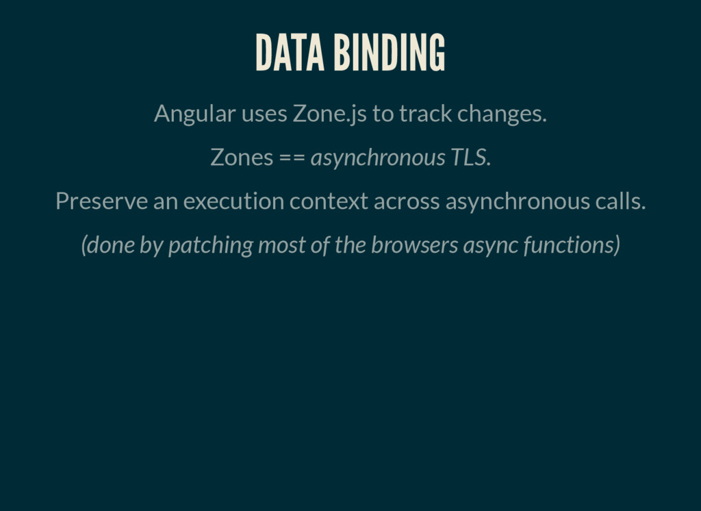 DATA BINDING Angular uses Zone.js to track chan...