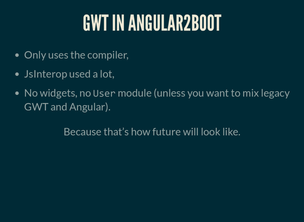 GWT IN ANGULAR2BOOT Only uses the compiler, JsI...