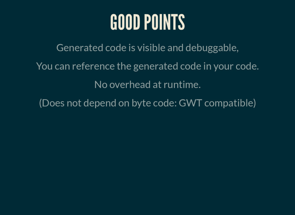 GOOD POINTS Generated code is visible and debug...