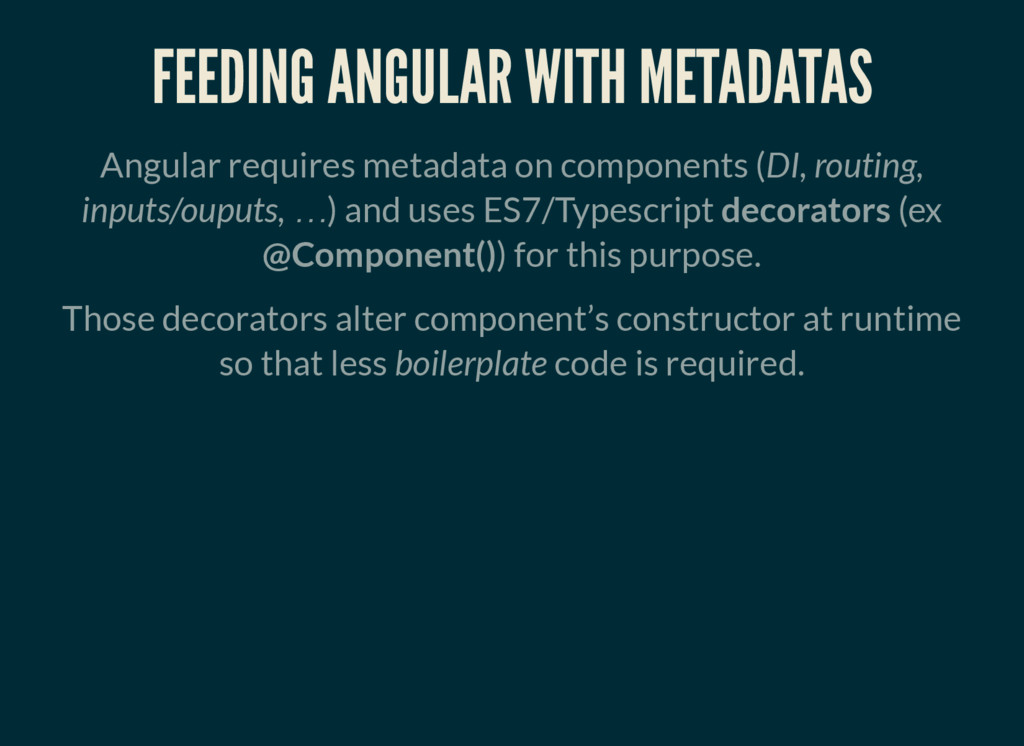 FEEDING ANGULAR WITH METADATAS Angular requires...