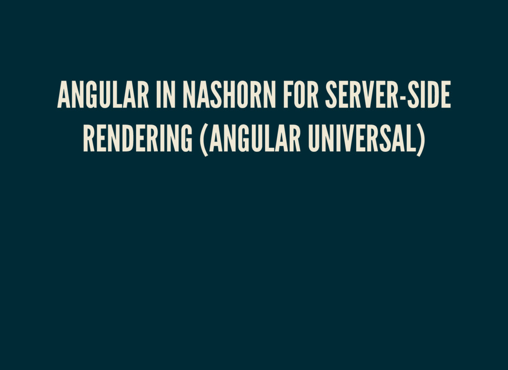ANGULAR IN NASHORN FOR SERVER-SIDE RENDERING (A...