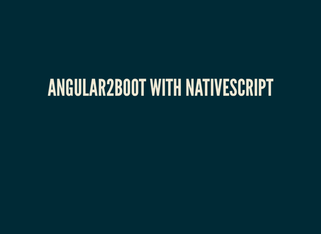 ANGULAR2BOOT WITH NATIVESCRIPT