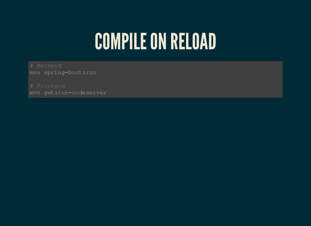 COMPILE ON RELOAD # Backend mvn spring­boot:run...