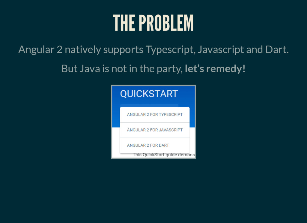 THE PROBLEM Angular 2 natively supports Typescr...