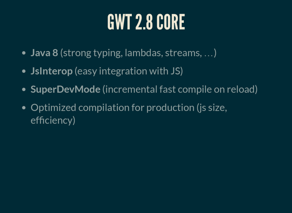 GWT 2.8 CORE Java 8 (strong typing, lambdas, st...