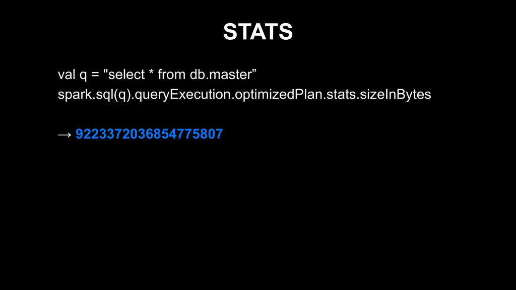 "STATS val q = ""select * from db.master"" spark.s..."