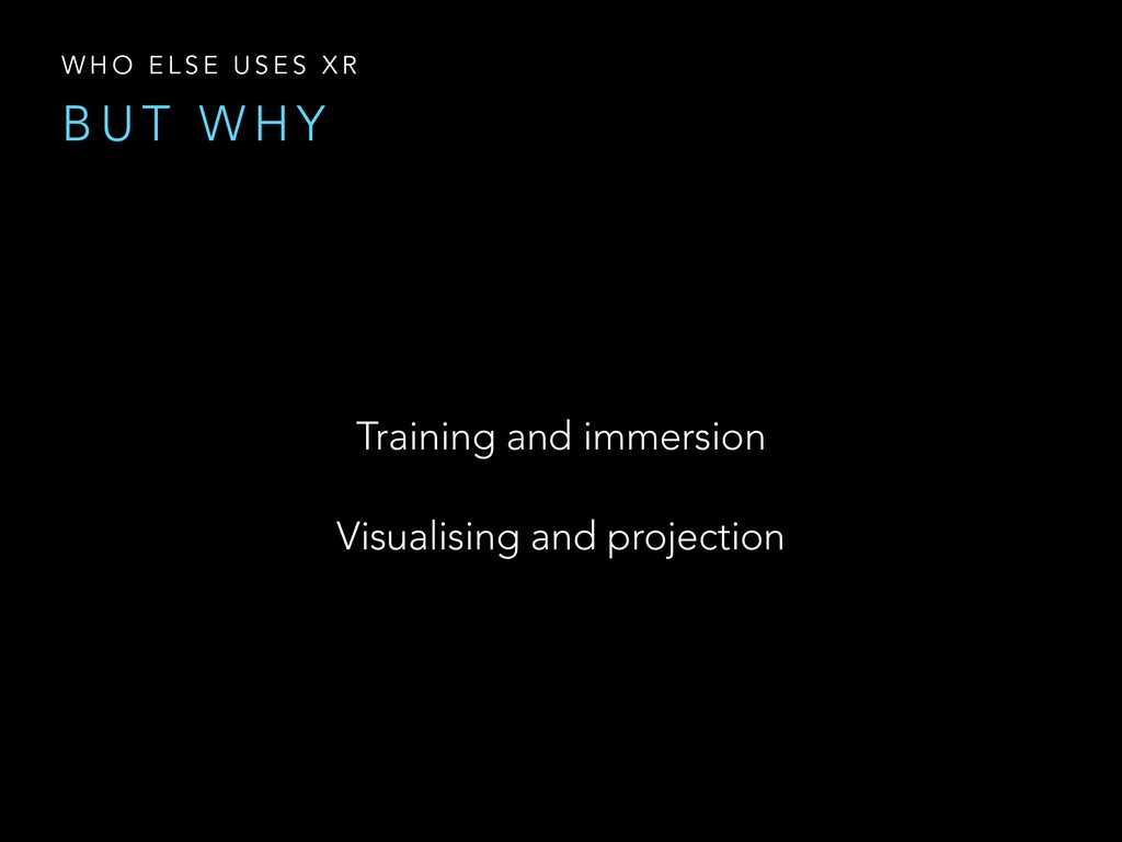 Training and immersion Visualising and projecti...