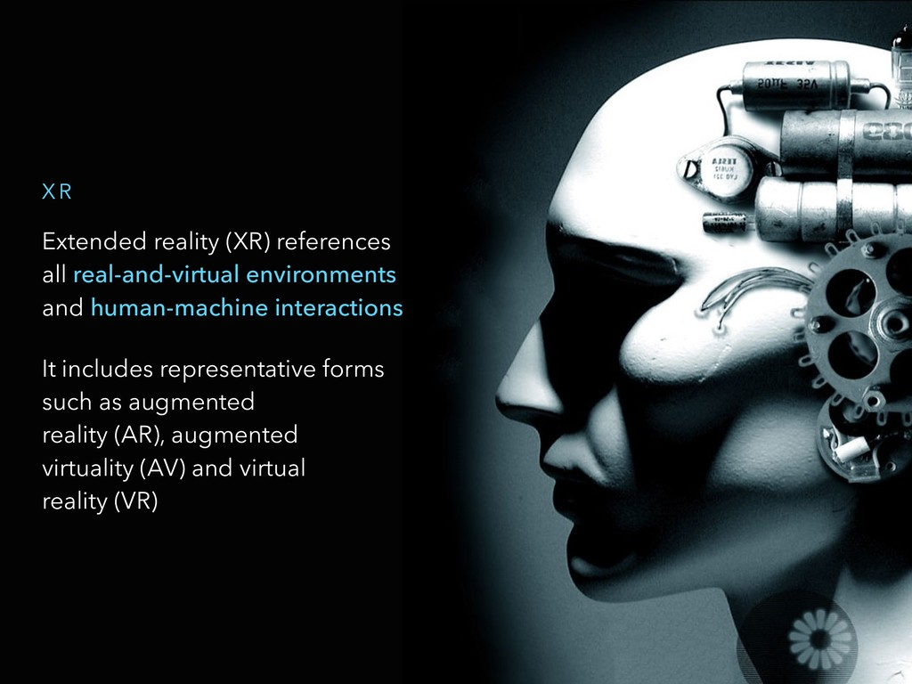 Extended reality (XR) references  all real-and...
