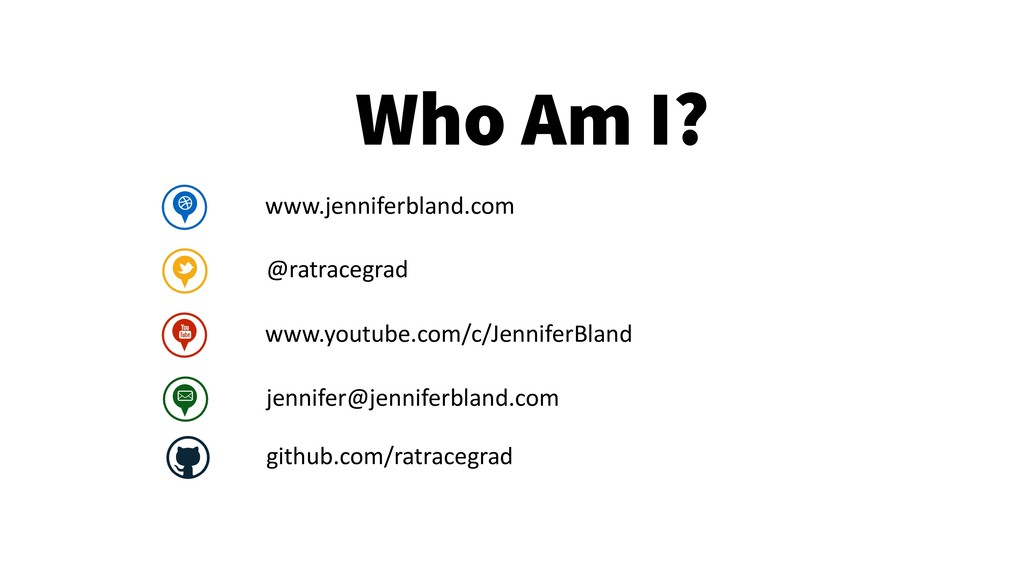2 Who Am I? www.jenniferbland.com @ratracegrad ...
