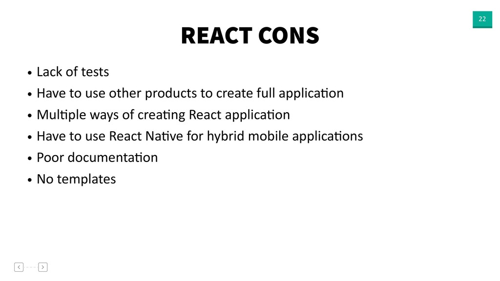 REACT CONS 22 • Lack of tests • Have to use oth...