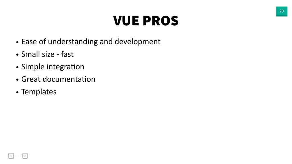 VUE PROS 29 • Ease of understanding and develop...