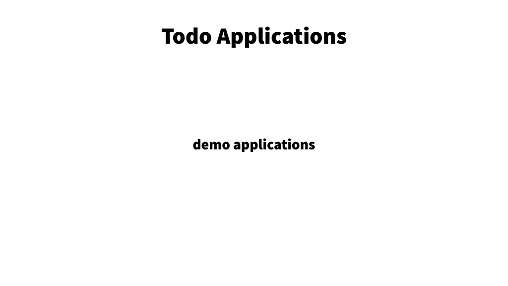 Todo Applications 5 demo applications