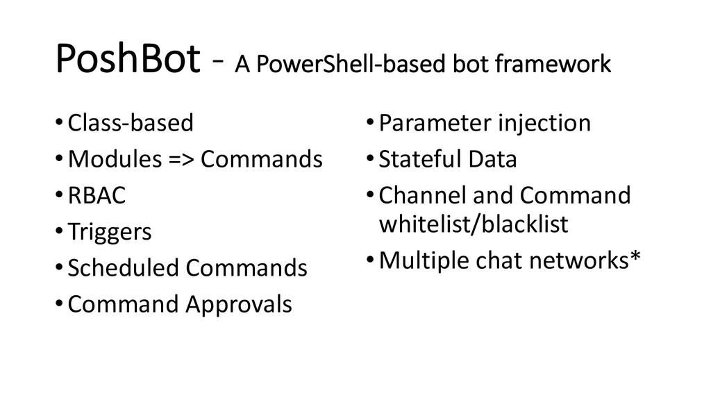 PoshBot - A PowerShell-based bot framework •Cla...