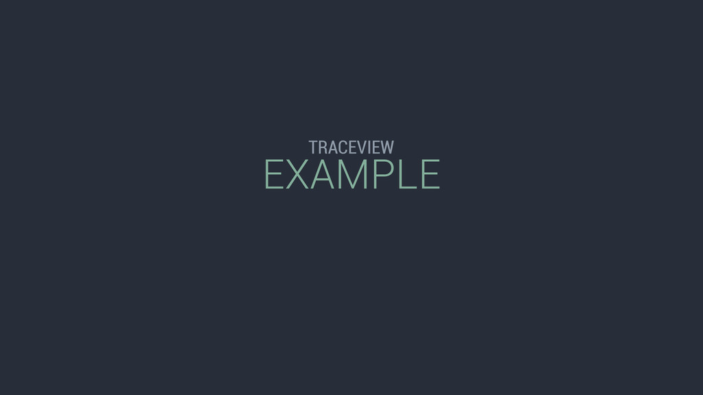 EXAMPLE TRACEVIEW