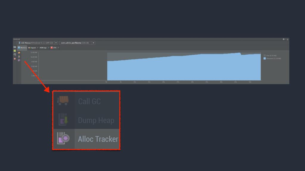 Call GC Dump Heap Alloc Tracker